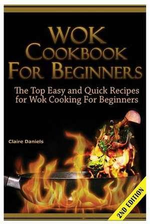 Wok Cookbook for Beginners de Claire Daniels