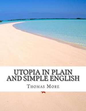 Utopia in Plain and Simple English de Thomas More