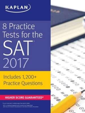8 Practice Tests for the SAT 2017 de Kaplan Test Prep