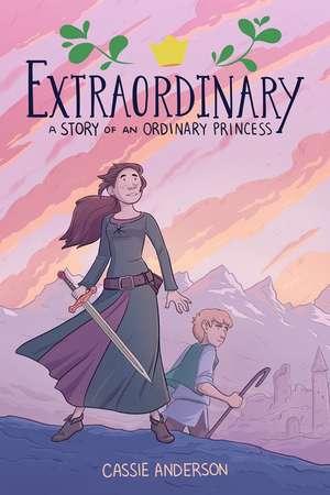 Extraordinary: A Story Of An Ordinary Princess de Cassie Anderson