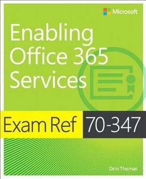Exam Ref 70-347 Enabling Office 365 Services de Orin Thomas