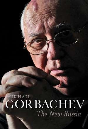 The New Russia de Mikhail Gorbachev