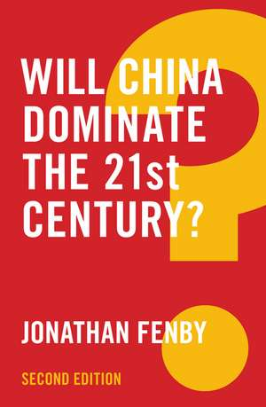 Will China Dominate the 21st Century? de Jonathan Fenby