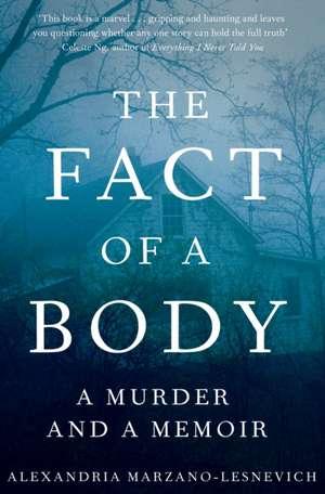 The Fact of a Body de Alexandria Marzano-Lesnevich