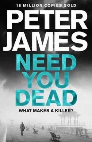Need You Dead de Peter James