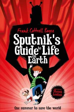 Sputnik's Guide to Life on Earth de Frank Cottrell Boyce