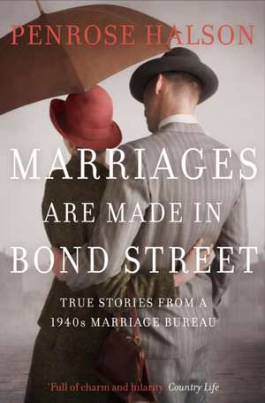 Marriages Are Made in Bond Street de Penrose Halson