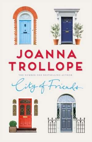 City of Friends de Joanna Trollope