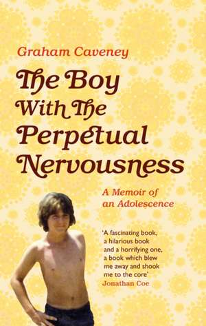 The Boy with the Perpetual Nervousness de Graham Caveney