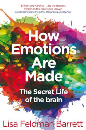 How Emotions Are Made: The Secret Life of the Brain de Lisa Feldman Barrett
