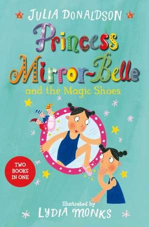 Princess Mirror-Belle and the Magic Shoes (Bind-Up 2) de Julia Donaldson