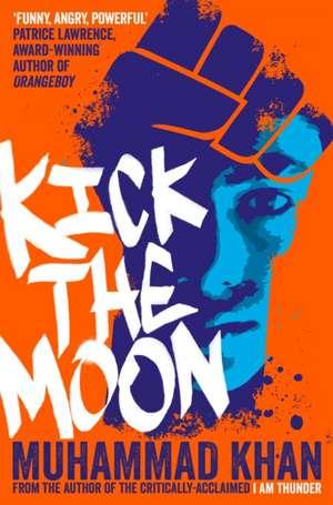 Kick the Moon de Muhammad Khan