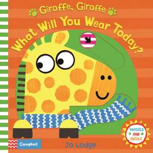 Giraffe, Giraffe What Will You Wear Today?