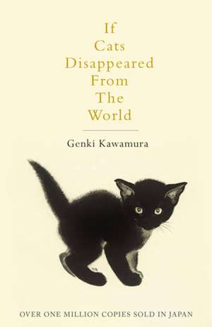 If Cats Disappeared from the World de Genki Kawamura