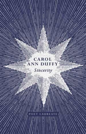Sincerity de Carol Ann Duffy