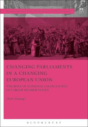 Changing Parliaments in a Changing European Union: The Role of National Legislatures in Larger Member States de Diane Fromage