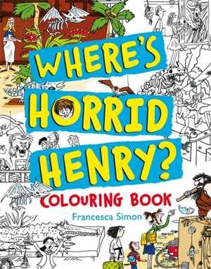 Where's Horrid Henry Colouring Book de Francesca Simon