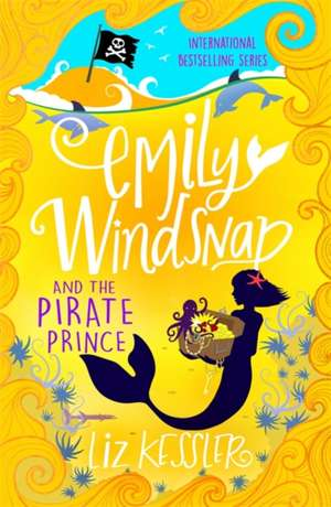 Emily Windsnap and the Pirate Prince de Liz Kessler