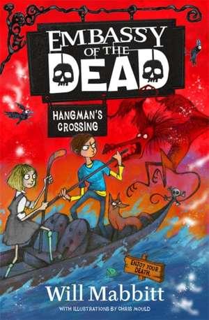Embassy of the Dead: Hangman's Crossing de Will Mabbitt
