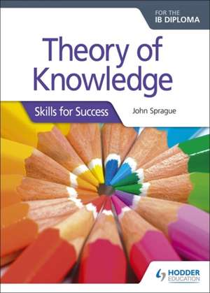 Theory of Knowledge (TOK) for the IB Diploma