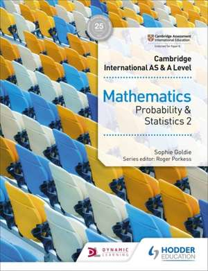 Cambridge International AS & A Level Mathematics Probability and Statistics 2