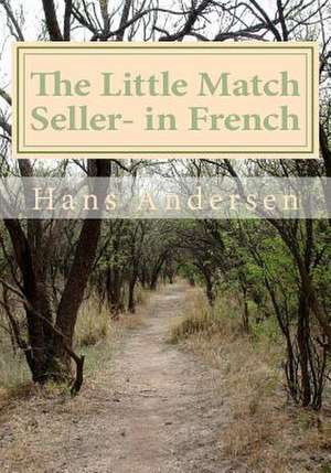 The Little Match Seller- In French de Hans Andersen