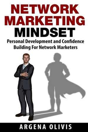 Network Marketing Mindset de Argena Olivis
