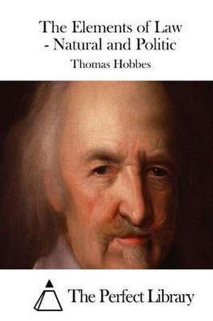 The Elements of Law - Natural and Politic de Thomas Hobbes