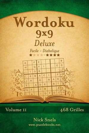 Wordoku 9x9 Deluxe - Facile a Diabolique - Volume 11 - 468 Grilles de Nick Snels