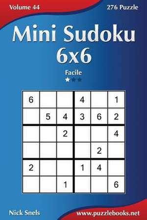 Mini Sudoku 6x6 - Facile - Volume 44 - 276 Puzzle de Nick Snels