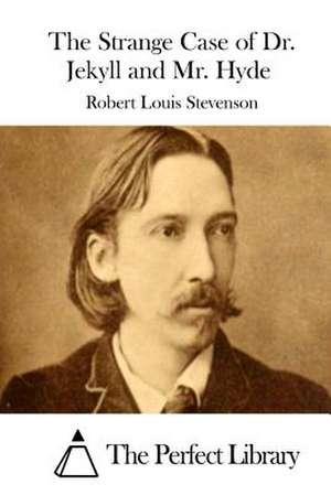 The Strange Case of Dr. Jekyll and Mr. Hyde de Robert Louis Stevenson