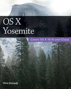 OS X Yosemite de Chris Kennedy