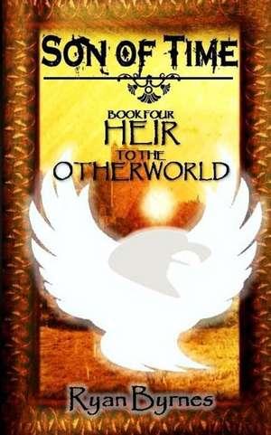 Heir to the Otherworld de Ryan Byrnes