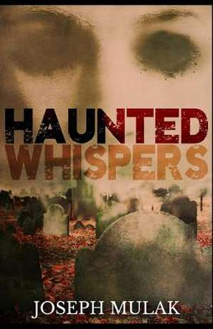 Haunted Whispers de Joseph Mulak