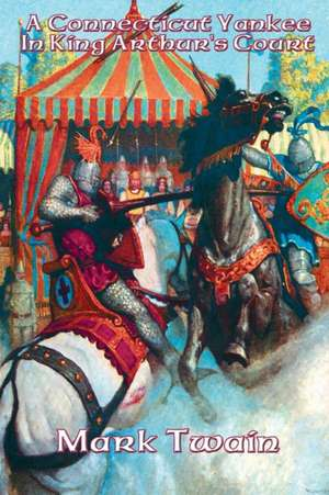 A Connecticut Yankee in King Arthur's Court:  A Retrospective de Mark Twain