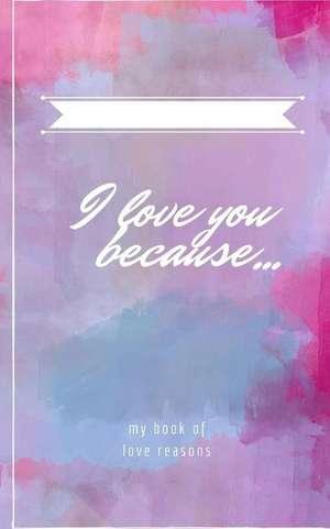 I Love You Because... de Robert Love