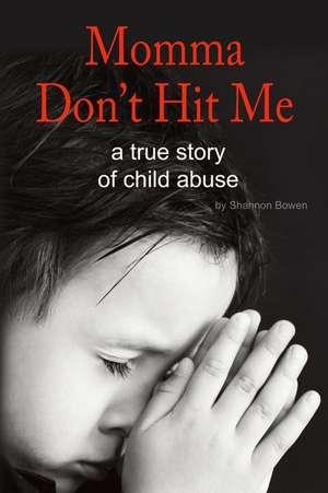 Momma, Don't Hit Me! de Shannon Bowen
