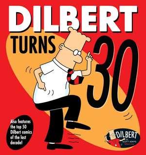 Dilbert Turns 30 de Scott Adams