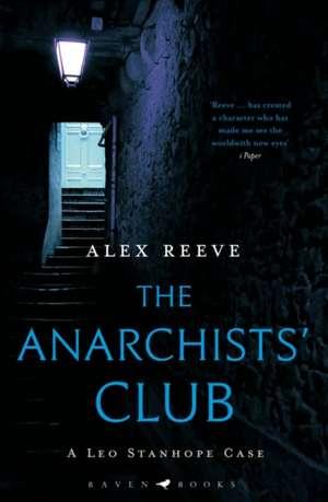 Reeve, A: Anarchists' Club de Reeve Alex Reeve