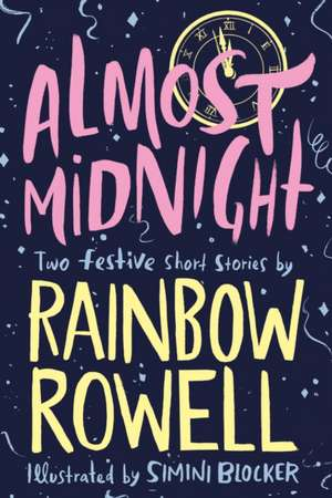 Almost Midnight: Two Festive Short Stories de Rainbow Rowell