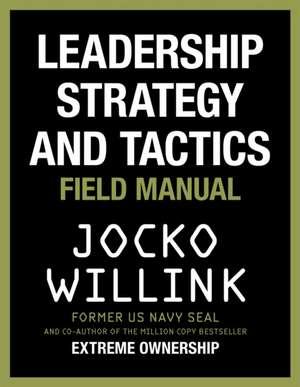 Leadership Strategy and Tactics de Jocko Willink