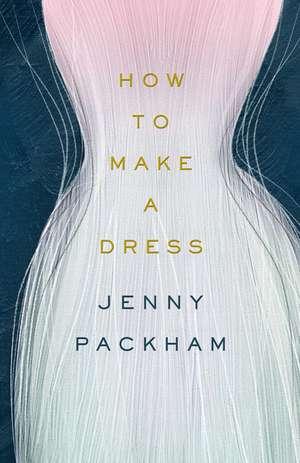 Packham, J: How to Make a Dress imagine