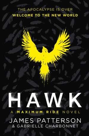 Hawk 01: A Maximum Ride Novel de James Patterson
