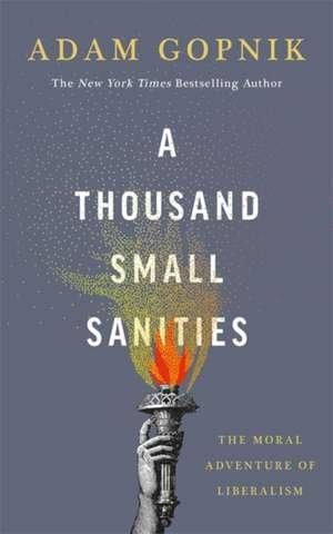 Gopnik, A: A Thousand Small Sanities imagine