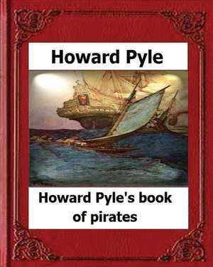 Howard Pyle's Book of Pirates(1921) by Howard Pyle de Howard Pyle