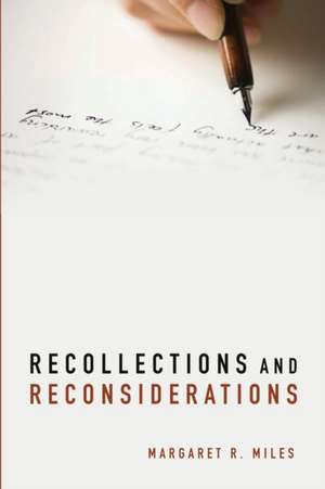 Recollections and Reconsiderations de Margaret R. Miles