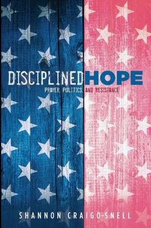 Disciplined Hope de Shannon Craigo-Snell