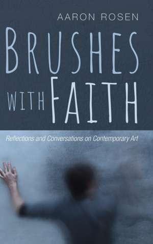 Brushes with Faith de Aaron Rosen