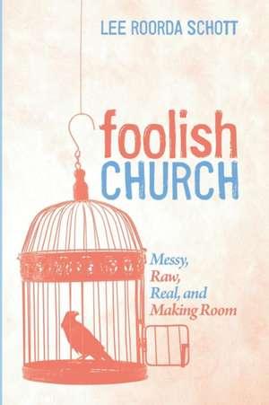 Foolish Church de Lee Roorda Schott