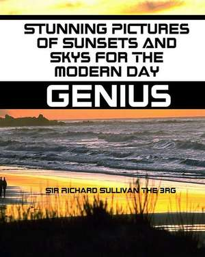 Stunning Pictures of Sunsets and Sky?s for the Modern Day Genius de Sir Richard Sullivan 3rd